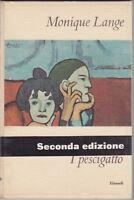 Monique Lange, I pescigatto, Einaudi, 1960, I coralli, romanzo, seconda edizione