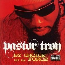 By Choice or By Force [PA] by Pastor Troy (CD, Jul-2006, Kr Urban)