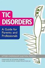 Tic Disorders: A Guide for Parents and Professionals by Uttom Chowdhury, Dr....