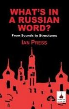 What's In A Russian Word?: From Sounds To Structures (russian Studies): By Ia...