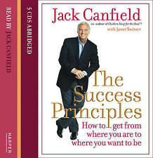 The Success Principles: How to Get from Where You are by Canfield, Jack CD-Audio