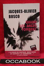 Quand les Anges Tombent - Bosco Jacques Olivier
