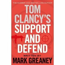 Tom Clancy's Support and Defend by Mark Greaney (Paperback, 2015)