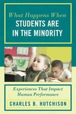 What Happens When Students Are in the Minority: Experiences that Impact Human P