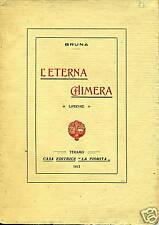 Bruna # L'ETERNA CHIMERA # Con DEDICA DELL'AUTRICE!!!