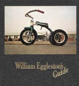 William Eggleston's Guide by William Eggleston: New