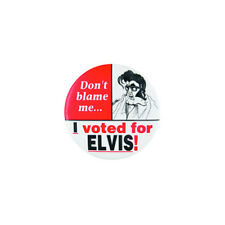 Don`t Blame Me... I Voted for ELVIS! Vintage Replica Pin Button Badge 1inch/25mm