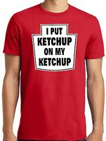 PubliciTeeZ Funny Big and Tall I Put Ketchup on My Ketchup T-Shirt