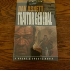 WARHAMMER 40K BLACK LIBRARY GAUNT'S GHOSTS TRAITOR GENERAL DAN ABNETT 1ST HB