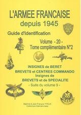 Volume 20 - Insignes de Béret / de Spécialité / Commando - Guide Identification