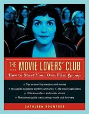 New, The Movie Lovers' Club: How to Start Your Own Film Group, Ph.D., Cathleen R