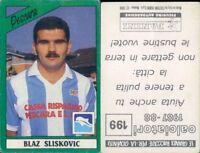 CALCIATORI PANINI 1987/88* FIGURINA STICKER N.199*PESCARA,BLAZ SLISKOVIC