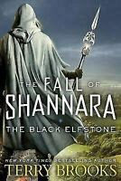 The Black Elfstone by Terry Brooks Hardcover The Fall of Shannara Series Book 1