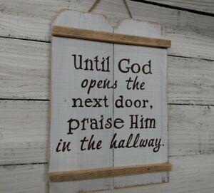 "Wood Sign ""Until God opens door, Praise Him in Hallway"" Inspirational Reclaimed"