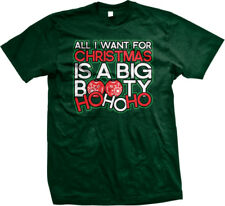 All I Want For Christmas Is A Big Booty Ho Ho Ho Butt Hoes Back My Men's T-Shirt