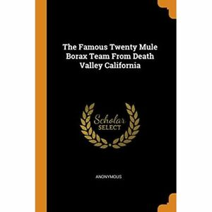 The Famous Twenty Mule Borax Team from Death Valley Cal - Paperback / softback N