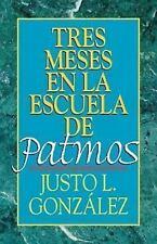 Tres Meses en la Escuela de...: Tres Meses en la Escuela de Patmos by Justo...