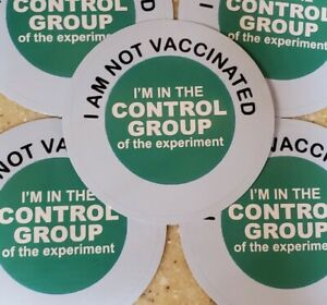 I AM NOT VACCINATED STICKERS LOT or 10 💉😬 3 Inch Round STICKERS My Body My...