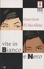 Libro - Grace Grant P.J. MacAllister - Vite in bianco e nero - prima ed. | usato