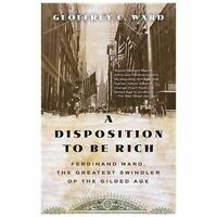 A Disposition to Be Rich: Ferdinand Ward, the Greatest Swind