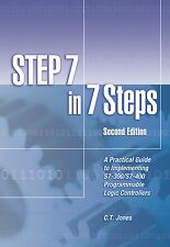 Siemens S7/STEP7 PLC Book: STEP 7 in 7 Steps, C.T. Jones