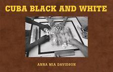 Cuba - Black and White by Anna Mia Davidson (2016, Hardcover)