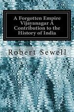Forgotten Empire Vijayanagar a Contribution to the History of India: By Sewel...