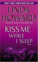 Kiss Me While I Sleep: A Novel (CIA Spies) by Linda Howard