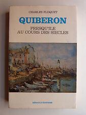 Charles Floquet QUIBERON Presqu'île au cours des siècles 1984 HÉRAULT-ÉDITIONS