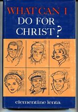 WHAT CAN I DO FOR CHRIST, LENTA,  NEW 1965 HARDBOUND 321 PAGE BOOK On Sale $29