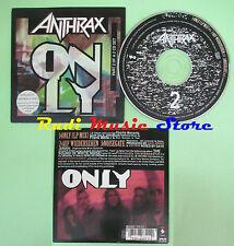 CD singolo Anthrax Only UK 1993 CD 2 ELEKTRA CARDSLEEVE no lp mc(S18)
