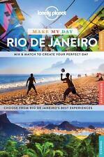 LONELY PLANET MAKE MY DAY RIO DE JANEIRO - LONELY PLANET PUBLICATIONS (COR) - NE