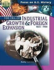 The Era of Industrial Growth and Foreign Expansion: 1865 - 1900 (Focus on U. S.