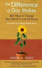 The Difference a Day Makes: 365 Ways to Change Your World in Just 24 Hours by Ka