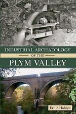 Industrial Archaeology of the Plym Valley by Ernie Hoblyn (Paperback, 2013)