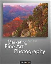 NEW Marketing Fine Art Photography by Alain Briot