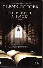 La Biblioteca dei Morti - Glenn Cooper - Tea Edizioni 2011