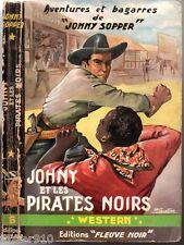 WESTERN n°6 ¤ JOHNY SOPPER ¤ JOHNY ET LES PIRATES NOIRS ¤ 1953 fleuve noir