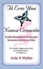Tú Eres una Nueva Creación : Un Libro de by Judy Wyllys (2005, Paperback)