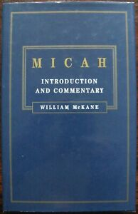 Micah: Introduction and Commentary by William McKane (Hardback, 1998)