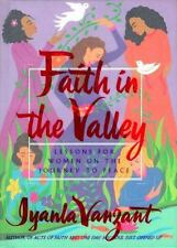 Faith in the Valley : Lessons for Women on the Journey to Peace by Iyanla...