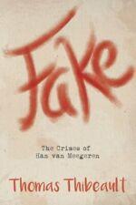 Fake: The Crimes of Han van Meegeren, Thibeault 9780692776230 Free Shipping-,
