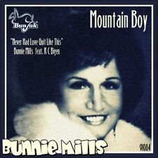 "7"" BUNNIE MILLS Mountain Boy /Never Had Love Quite Like This BUNJAK Country 1984"