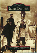 Colorado History - Images of America - Irish Denver - Ex Condition - 2012 Book