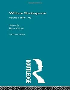 William Shakespeare: The Critical Heritage Volume 2 1693-1733 Book The Cheap New