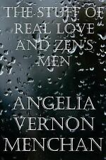 The Stuff of Real Love and Zen's Men by Angelia Menchan and Maurice Menchan...