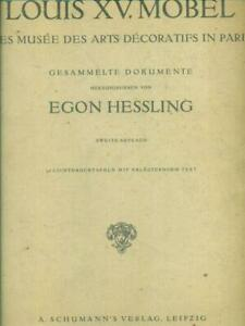LOUIS XV MOBEL PRIMA EDIZIONE HESSLING EGON A. SCHUMANN'S VERLAG 0000