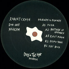 Robert Crash – Friends To Friends NEW Dog In The Night DIN-003 VINYL 12""