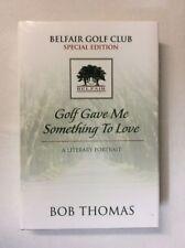 Golf Gave Me Something to Love by Bob Thomas (2001, HC)-Good