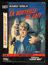 """Maurice Derblay : La bouteille de lait - N° 558 """" Fleuve noir Spécial Police"""